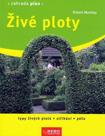 Markley Robert: Živé ploty -  Zahrada plus - 2. vydání