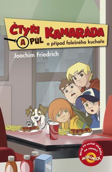 Friedrich Joachim: Čtyři a půl kamaráda a případ falešného kuchaře