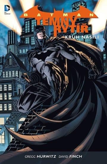 Finch David, Hurwitz Gregg: Batman: Temný rytíř 2 - Kruh násilí
