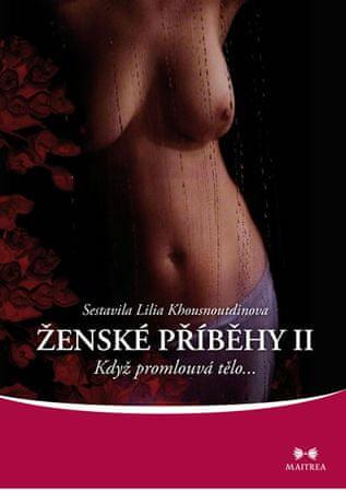 Khousnoutdinova Lilia: Ženské příběhy II - Když promlouvá tělo…