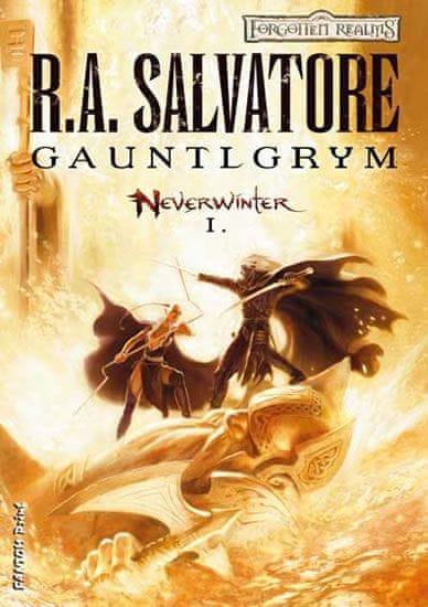 Salvatore R. A.: Neverwinter 1 - Gauntlgrym