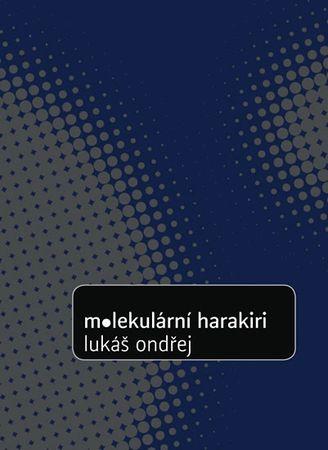 Ondřej Lukáš: Molekulární harakiri