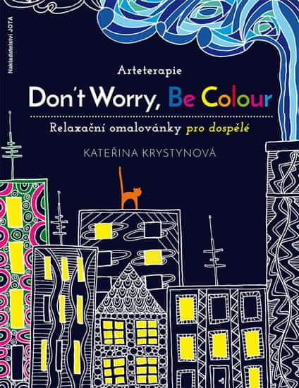 Krystynová Kateřina: Arteterapie - Don't Worry, Be Colour
