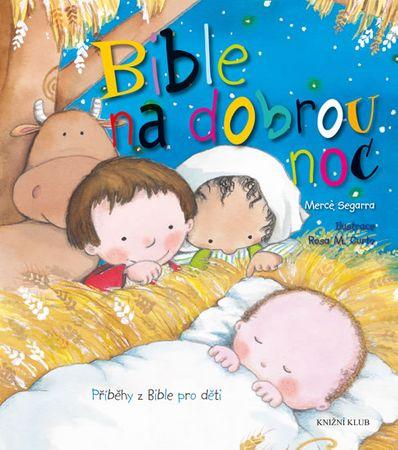 Segarra Mercé: Bible na dobrou noc - Příběhy z Bible pro děti