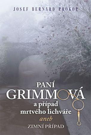 Prokop Josef Bernard: Paní Grimmová a případ mrtvého lichváře aneb zimní případ