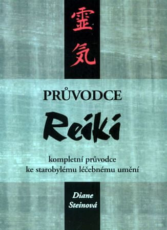 Steinová Diane: Průvodce Reiki - kompletní průvodce ke starobylému léčebnému umění
