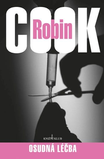 Cook Robin: Osudná léčba