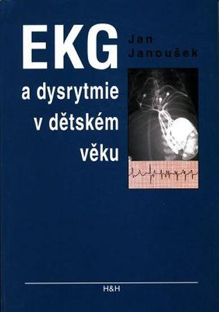 Janoušek Jan: EKG a dysrytmie v dětském věku (Praktický návod k diagnostice a léčbě)