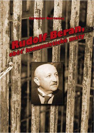 Burianec Jaroslav: Rudolf Beran, oběť komunistické msty