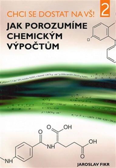 Fikr Jaroslav: Chci se dostat na VŠ 2 - Jak porozumíme chemickým výpočtům