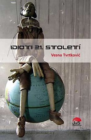 Tvrtković Vesna: Idioti 21. století