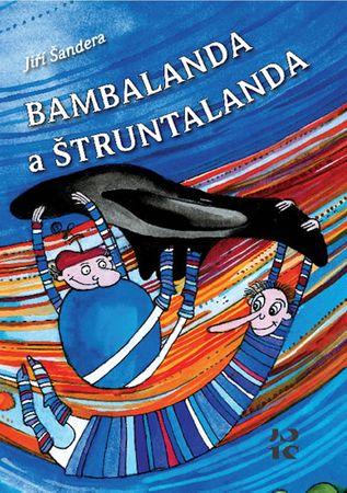 Šandera Jiří: Bambalanda a Štruntalanda