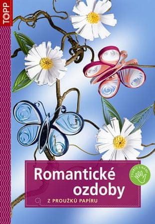 Romantické ozdoby z proužků papíru -TOPP - 2. vydání