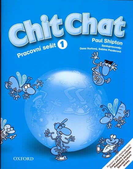 Shipton O.: Chit Chat 1 Activity Book CZ