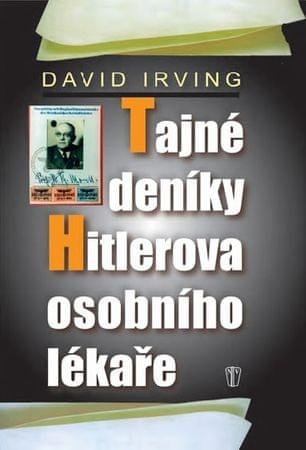 Irving David: Tajné deníky Hitlerova osobního lékaře