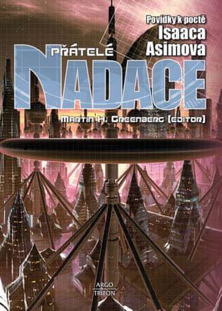 Asimov Isaac: Přátelé Nadace - Povídky k poctě Isaaca Asimova