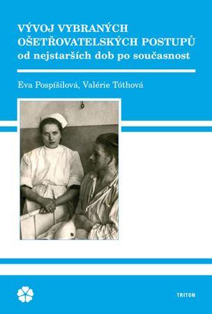 Pospíšilová Eva, Tóthová Valérie: Vývoj vybraných ošetřovatelských postupů od nejstarších dob po sou