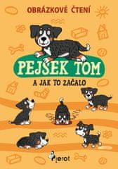 Šulc Petr: Pejsek Tom a jak to začalo - Obrázkové čtení