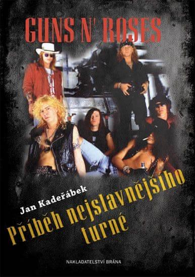 Kadeřábek Jan: Guns n´ Roses - Příběh nejslavnějšího turné