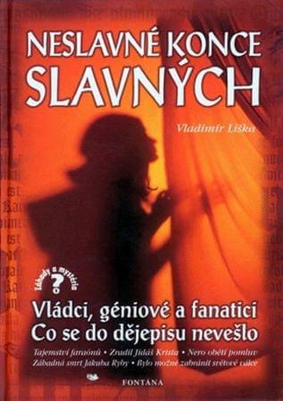 Liška Vladimír: Neslavné konce slavných - 2. vydání