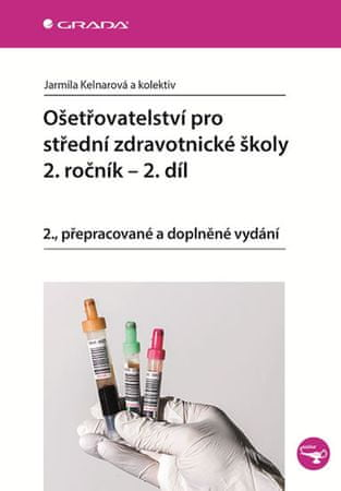 Kelnarová Jarmila a kolektiv: Ošetřovatelství pro střední zdravotnické školy 2. ročník - 2. díl