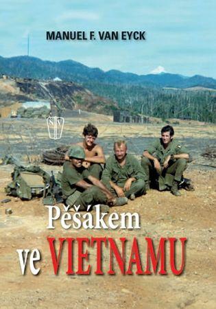 van Eyck Manuel F.: Pěšákem ve Vietnamu