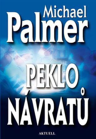 Palmer Michael: Peklo návratů