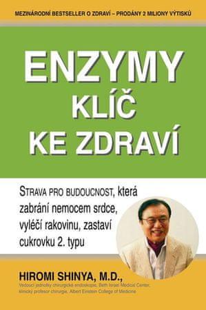Shinya Hiromi: Enzymy - Klíče ke zdraví