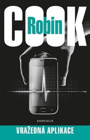 Cook Robin: Vražedná aplikace