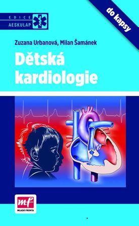 Urbanová Zuzana, Šamánek Milan,: Dětská kardiologie do kapsy