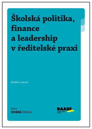 kolektiv autorů: Školská politika, finance a leadership v ředitelské praxi