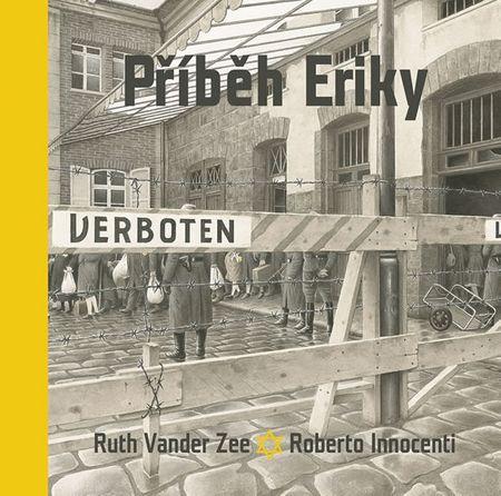 Vander Zee Ruth, Innocenti Roberto: Příběh Eriky