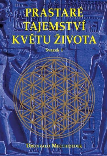Melchizedek Drunvalo: Prastaré tajemství květu života - sv.1