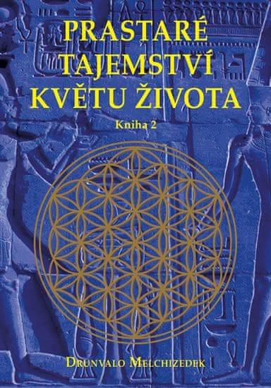 Melchizedek Drunvalo: Prastaré tajemství květu života - sv. 2
