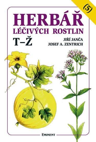Janča Jiří, Zentrich Josef A.: Herbář léčivých rostlin 5 (T - Ž)