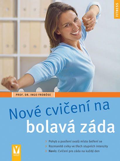 Froböse Ingo: Nové cvičení na bolavá záda