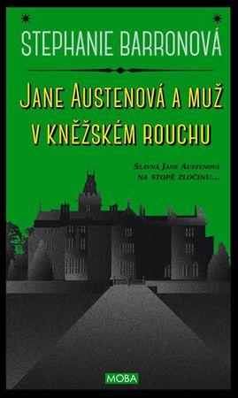 Barronová Stephanie: Jane Austenová a muž v kněžském rouchu