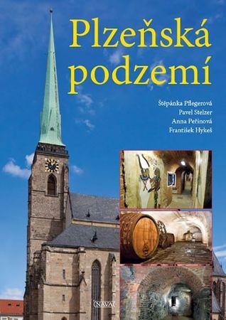 Pflegerová a kolektiv Štěpánka: Plzeňská podzemí
