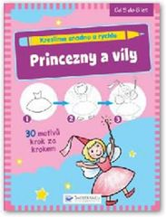Kreslíme snadno a rychle - Princezny a víly