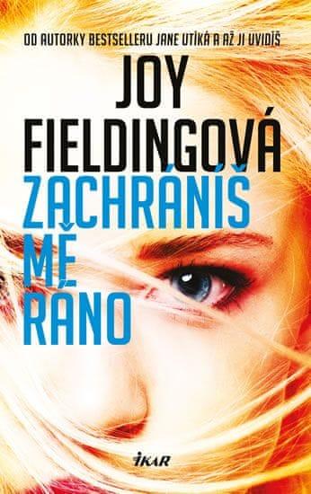 Fieldingová Joy: Zachráníš mě ráno