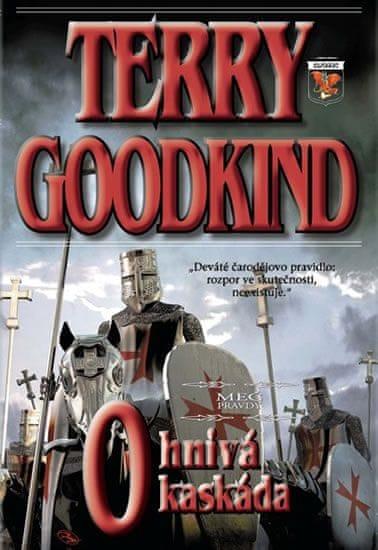Goodkind Terry: Meč pravdy 9 - Ohnivá kaskáda