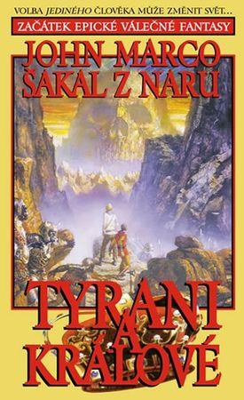Marco John: Tyrani a králové 1 - Šakal z Naru
