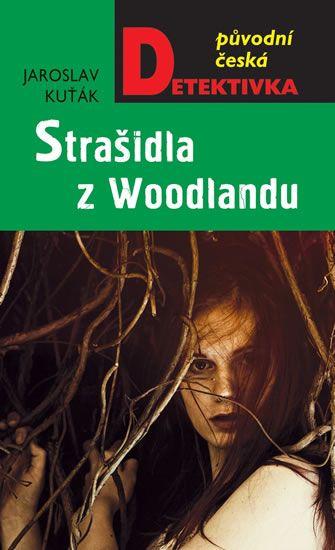 Kuťák Jaroslav: Strašidla z Woodlandu