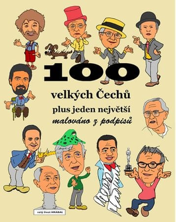 Merta František: 100 velkých Čechů plus jeden největší - malováno z podpisů