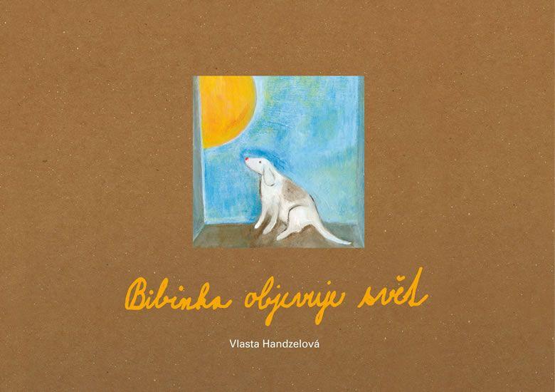 Handzelová Vlasta: Bibinka objevuje svět