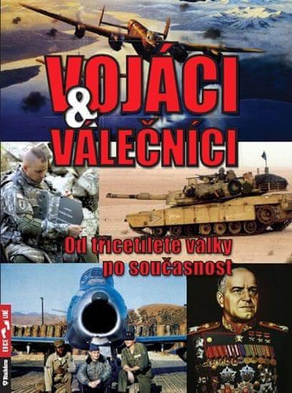 Válka Zbyněk: Vojáci a válečníci - Od třicetileté války po současnost