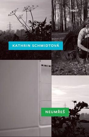 Schmidtová Kathrin: Neumřeš