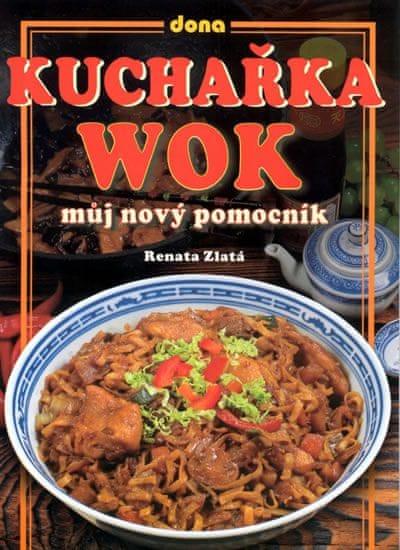 Zlatá Renata: Kuchařka WOK - můj nový pomocník