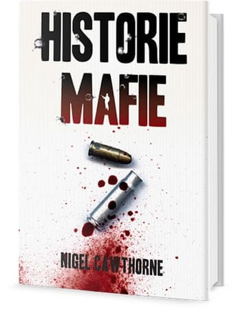 Cawthorne Nigel: Historie Mafie
