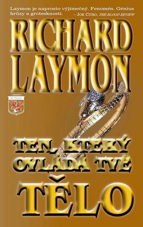 Laymon Richard: Ten, který ovládá tvé tělo